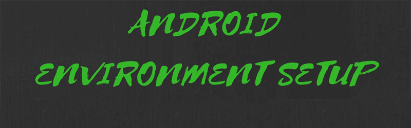 Android Development Environment Setup