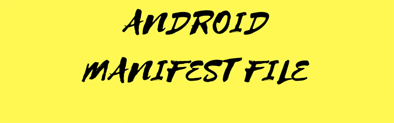 Android Manifest File