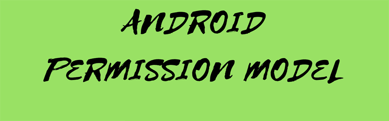 Android Permission Model