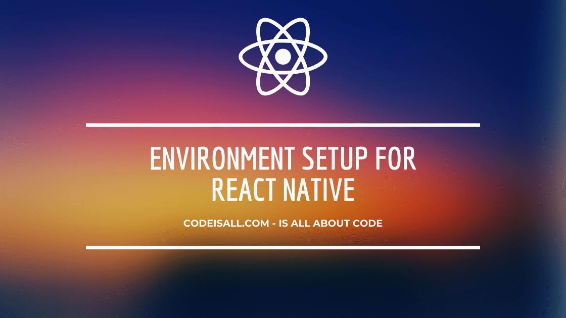 Environment Setup for React Native