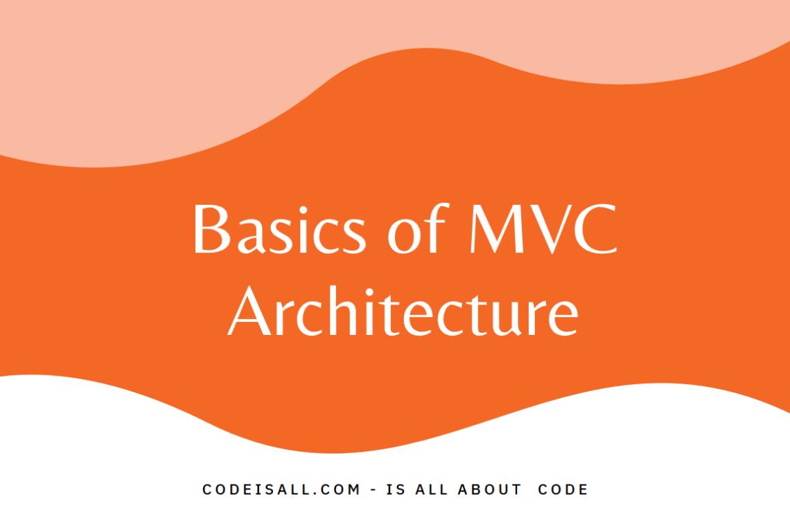 Basics Of MVC Architecture