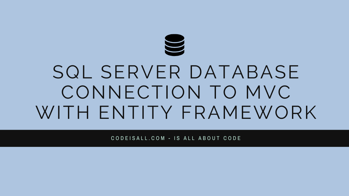 SQL Server Database Connection To MVC With Entity Framework
