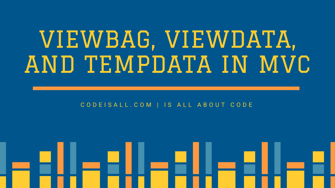 ViewBag, ViewData, And TempData In MVC