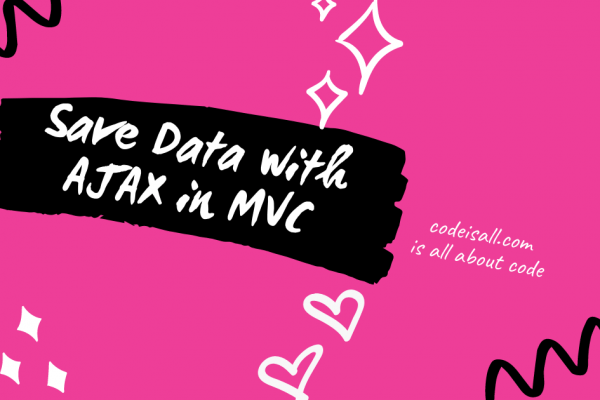 Save Data with AJAX in MVC codeisall.com